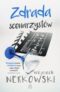 Zdrada scenarzystów - Nerkowski Wojciech - ebook