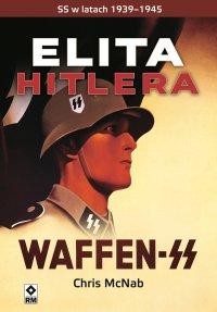 Elita Hitlera. SS wlatach 1933–1945
