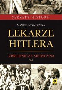 Lekarze Hitlera - Manuel Moros Pena - ebook