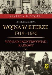 Wojna weterze 1914-1945. Wywiad ikontrwywiad radiowy