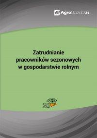 Zatrudnianie pracowników sezonowych w gospodarstwie rolnym - Piotr Szulczewski - ebook