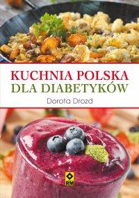 Kuchnia polska dla diabetyków - Dorota Drozd - ebook