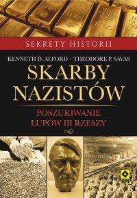 Skarby nazistów. Poszukiwanie łupów Trzeciej Rzeszy