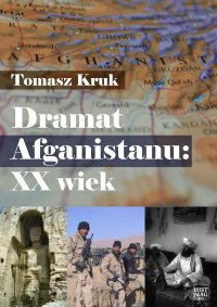Dramat Afganistanu: XX wiek - Tomasz Kruk - ebook