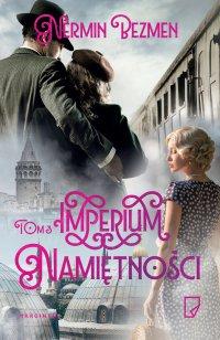 Imperium namiętności t  III - Nermin Bezmen - ebook