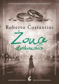 Żona doskonała - Roberto Costantini - ebook