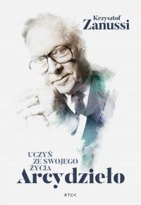Uczyń ze swojego życia Arcydzieło - Krzysztof Zanussi - audiobook