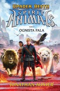 Spirit Animals. Upadek Bestii. Ognista fala. Tom 4 - Jonathan Auxier - ebook