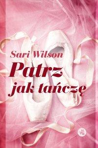 Patrz jak tańczę - Sari Wilson - ebook