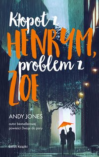 Kłopot z Henrym, problem z Zoe - Andy Jones - ebook