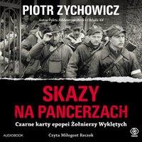 Skazy na pancerzach - Piotr Zychowicz - audiobook