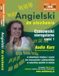 Angielski do słuchania - Czasowniki nieregularne cz 1