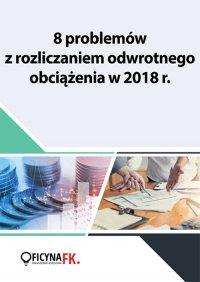 8 problemów z rozliczaniem odwrotnego obciążenia w 2018 r.