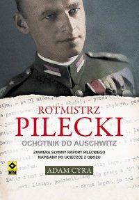 Rotmistrz Pilecki. Ochotnik do Auschwitz