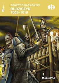 Budziszyn 1002-1018 - Robert F. Barkowski - ebook