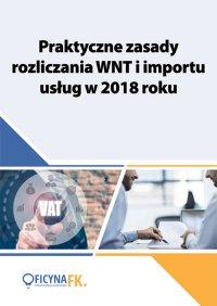 Praktyczne zasady rozliczania WNT i importu usług w 2018 roku