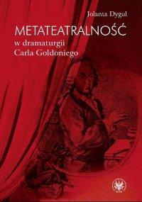 Metateatralność w dramaturgii Carla Goldoniego - Jolanta Dygul - ebook