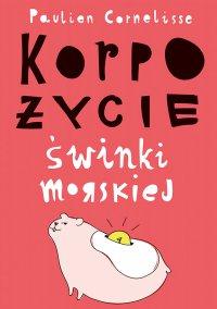 Korpożycie świnki morskiej - Paulien Cornelisse - ebook