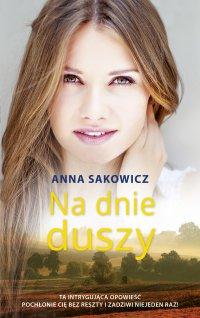 Na dnie duszy - Anna Sakowicz - ebook