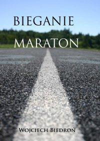 Bieganie. Maraton
