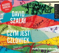 Czym jest człowiek - David Szalay - audiobook