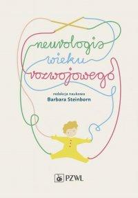 Neurologia wieku rozwojowego - Barbara Steinborn - ebook
