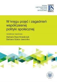 W kręgu pojęć i zagadnień współczesnej polityki społecznej