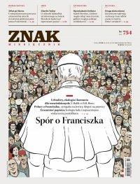 Miesięcznik ZNAK nr 754: Spór o Franciszka - Opracowanie zbiorowe - eprasa