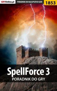 SpellForce 3 - poradnik do gry - Sara Temer - ebook