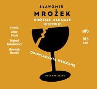 Krótkie, ale całe historie - Sławomir Mrożek - audiobook