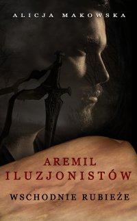 Aremil Iluzjonistów: Wschodnie rubieże