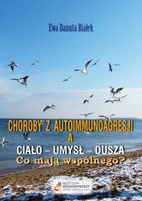 Choroby z autoimmunoagresji a ciało - umysł - dusza