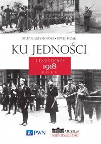 Ku jedności. Listopad 1918 roku
