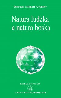 Natura ludzka a natura boska - Omraam Mikhael Aivanhov - ebook