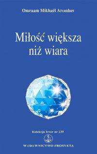 Miłość większa niż wiara - Omraam Mikhael Aivanhov - ebook