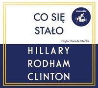 Co się stało - Hillary Rodham Clinton - audiobook