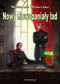 Nowy Niewspaniały ład - Marta A. Winiarska - ebook