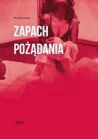 Zapach pożądania - Weronika Jowska - ebook