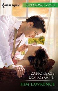 Zabiorę cię do Toskanii - Kim Lawrence - ebook
