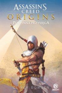 Assassin's Creed: Origins. Pustynna przysięga - Oliver Bowden - ebook