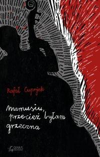 Mamusiu, przecież byłam grzeczna - Rafał Cuprjak - ebook