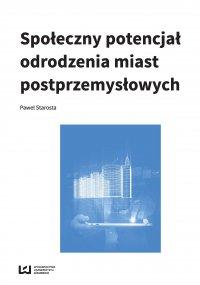 Społeczny potencjał odrodzenia miast poprzemysłowych