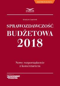 Sprawozdawczość Budżetowa 2018 Nowe rozporządzenie z komentarzem