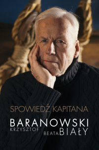 Spowiedź kapitana - Krzysztof Baranowski - ebook