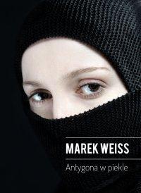 Antygona w piekle - Marek Weiss - ebook