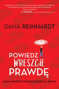 Powiedz wreszcie prawdę - Dana Reinhardt - ebook