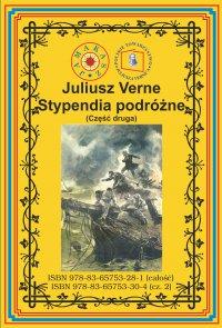Stypendia podróżne. Część druga. Pełny polski przekład - Juliusz Verne - ebook
