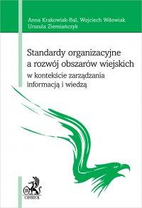 Standardy organizacyjne a rozwój obszarów wiejskich w kontekście zarządzania informacją i wiedzą - Anna Krakowiak-Bal - ebook