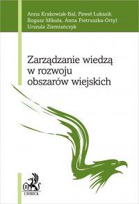 Zarządzanie wiedzą w rozwoju obszarów wiejskich - Anna Krakowiak-Bal - ebook