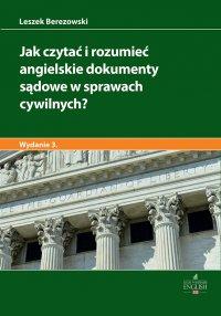 Jak czytać i rozumieć angielskie dokumenty sądowe w sprawach cywilnych? Wydanie 3 - Leszek Berezowski - ebook
